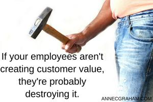 Destroying Customer Value